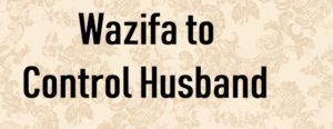http://www.duasinislam.com/wazifa-to-control-husband/strong-wazifa-to-control-husband/