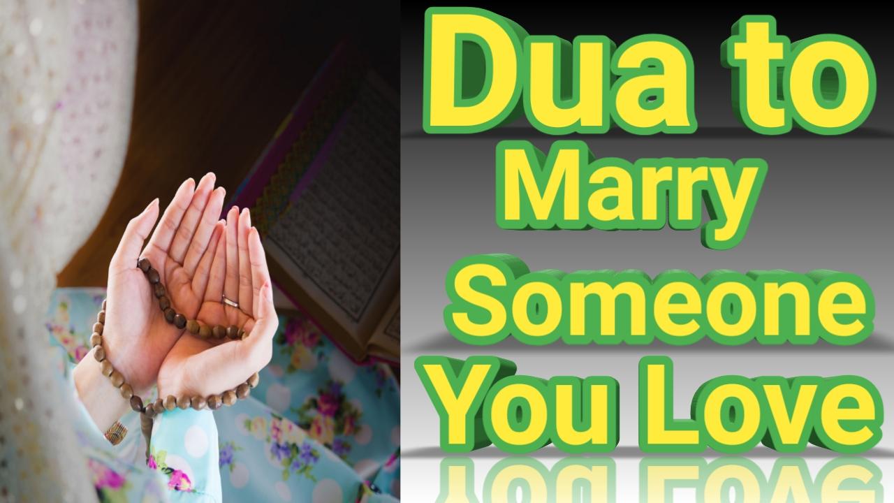http://www.duasinislam.com/tag/duas-to-marry-someone-you-love/