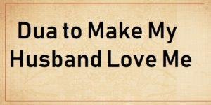 https://www.duasinislam.com/dua-for-husband-love/dua-to-make-my-husband-love-me/