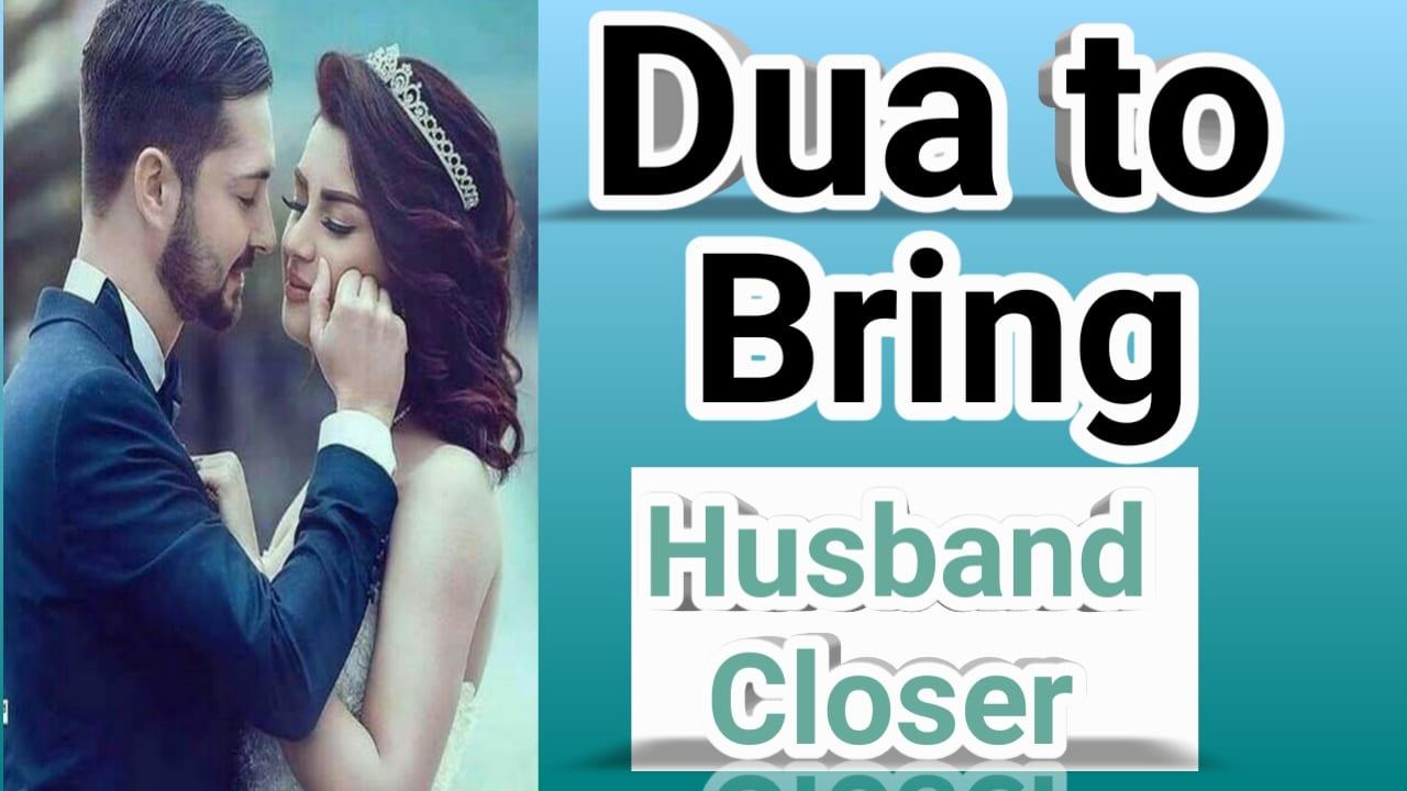 https://www.duasinislam.com/tag/dua-to-bring-husband-closer/