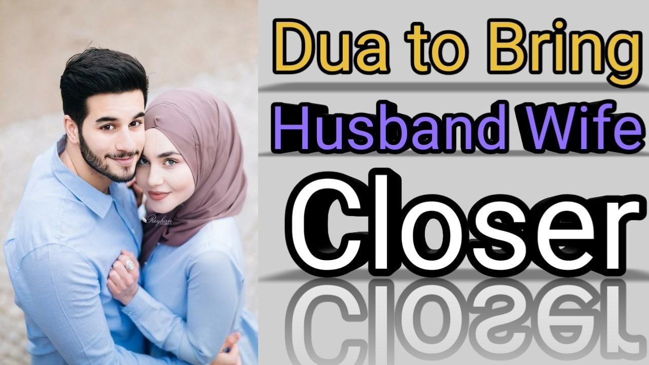 https://www.duasinislam.com/dua/dua-to-bring-husband-and-wife-closer/