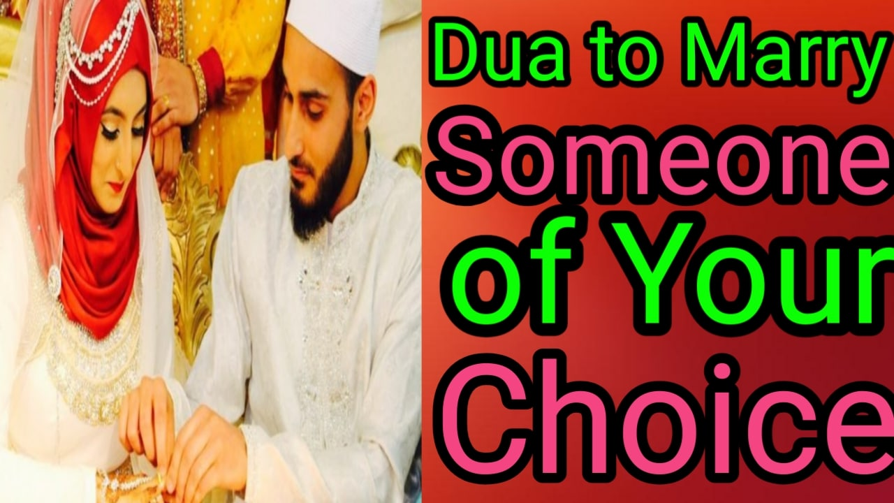 https://www.duasinislam.com/dua-to-marry/dua-to-marry-someone-of-your-choice/