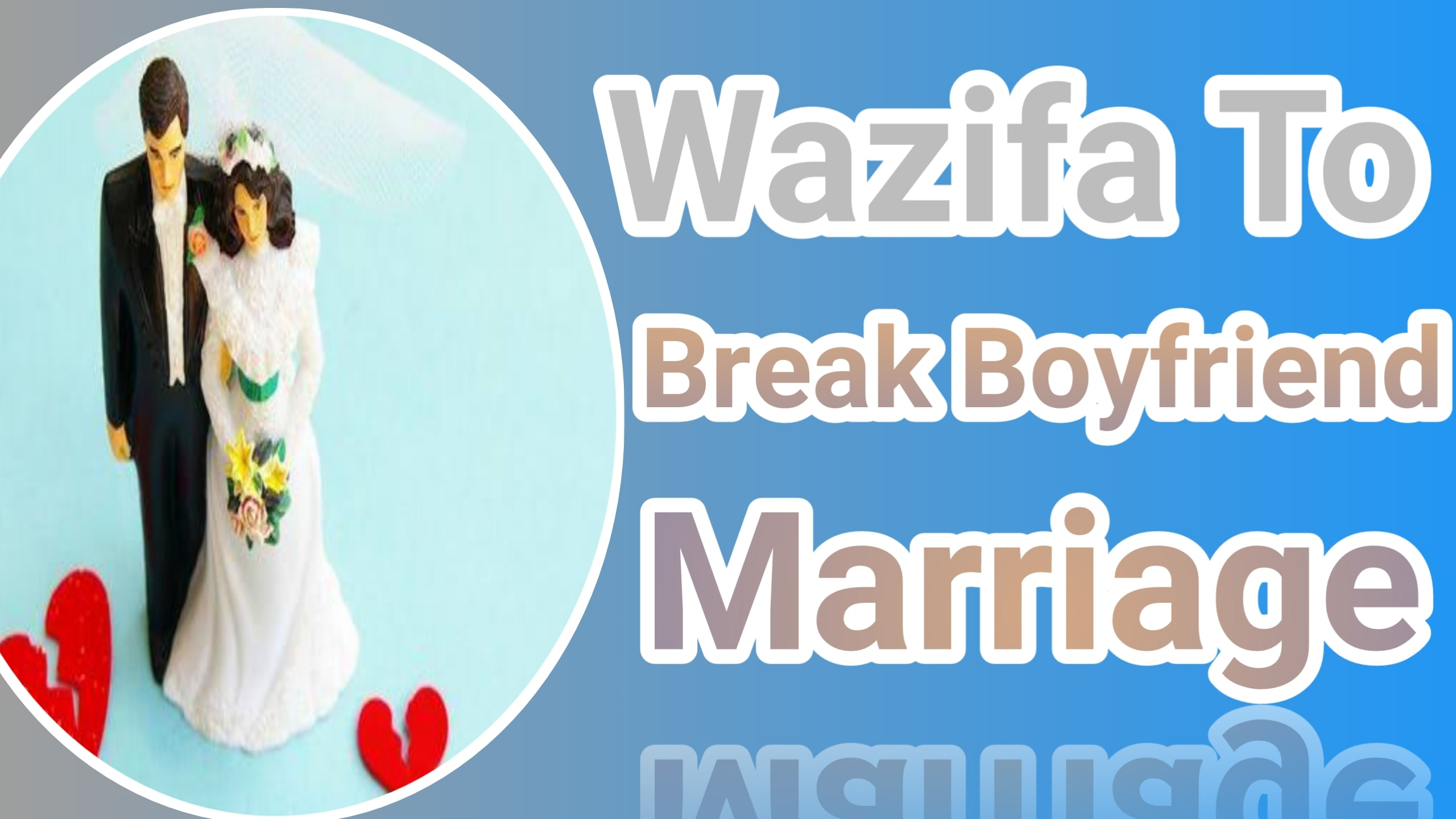 Wazifa to break boyfriend marriage
