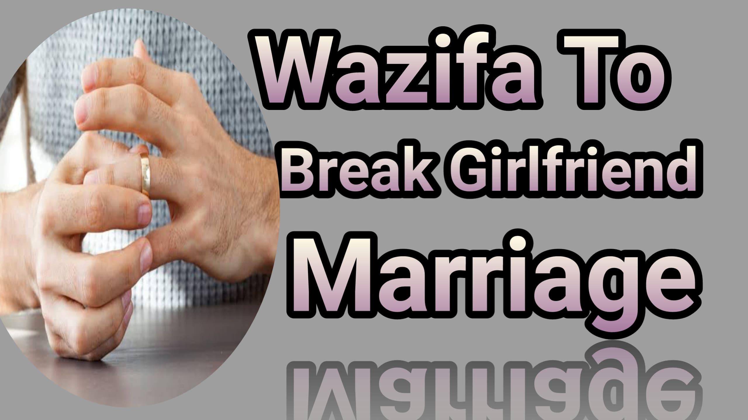 Wazifa to break girlfriend marriage